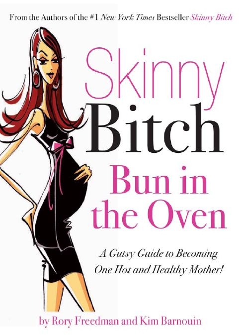 Skinny Bitch: Bun in the Oven